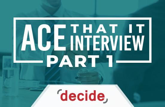 Ace IT Interview Part 1