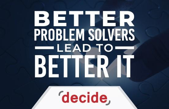 Better Problem Solver Better IT
