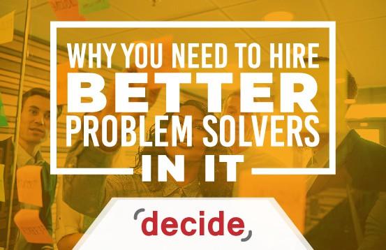 Hire better problem solvers IT