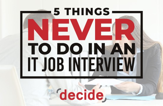 Things Never TO do in an IT Interview