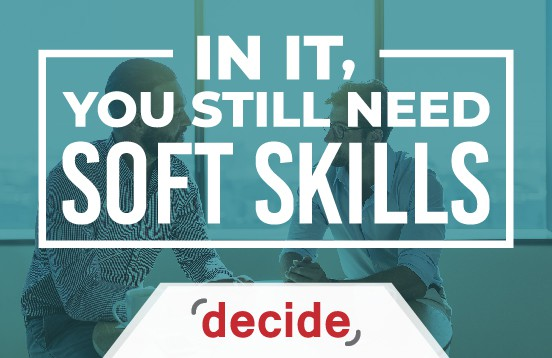 Work In IT, you need Soft Skills