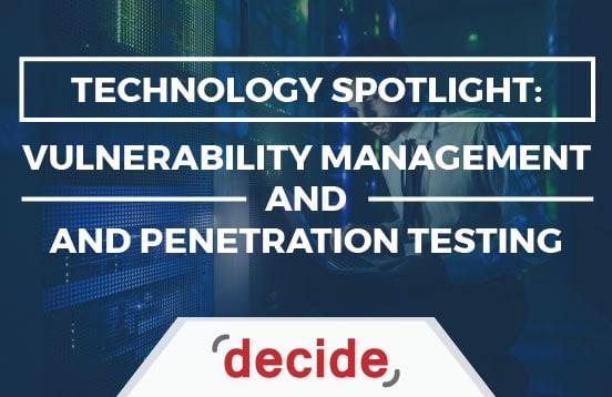 Technology Spotlight Vulnerability Management and Penetration Testing