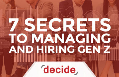 7 Secrets to Managing and Hiring Gen Z