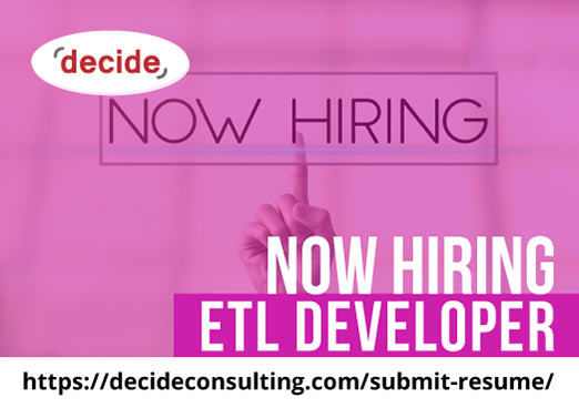 decide consulting hiring ETL Dvelopers