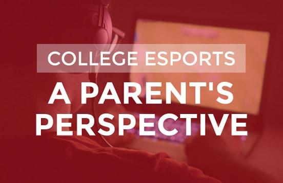 College_esports_Parent_perspective