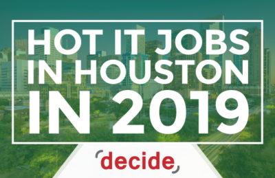 Houston Hot IT Jobs 2019