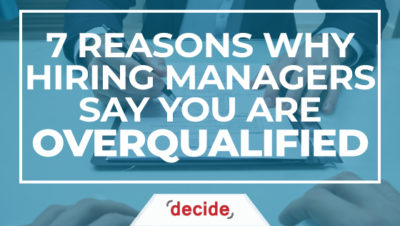 Why Hiring Managers Say You are Overqualified